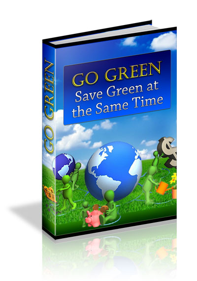 Go Green - Save Green